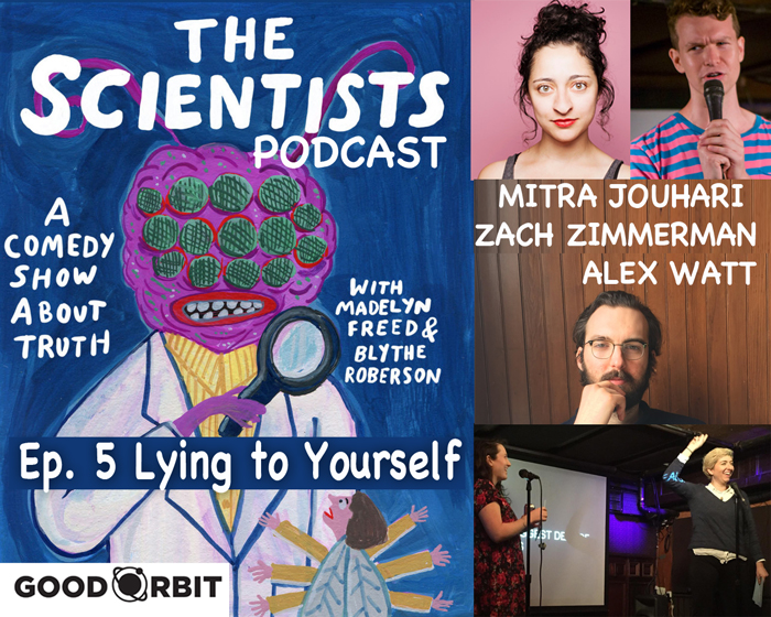 The Scientists Ep 5: Lying to Yourself w/Mitra Jouhari, Alex Watt, Zach Zimmerman