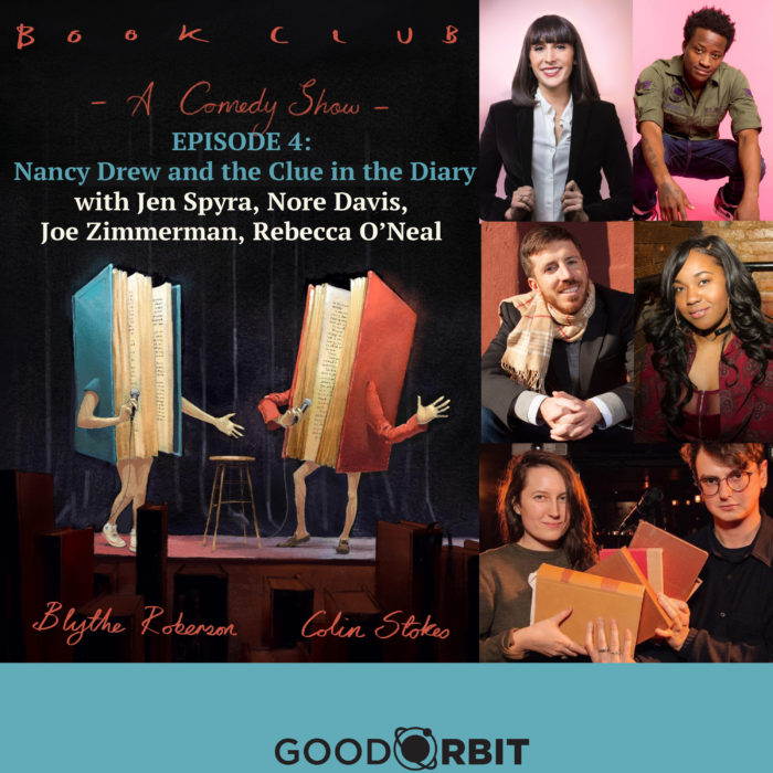 Book Club: A Comedy Show Ep 4:  Nancy Drew and the Clue in the Diary w/Jen Spyra, Nore Davis, Joe Zimmerman, Rebecca O'Neal and hosts Blythe Roberson and Colin Stokes