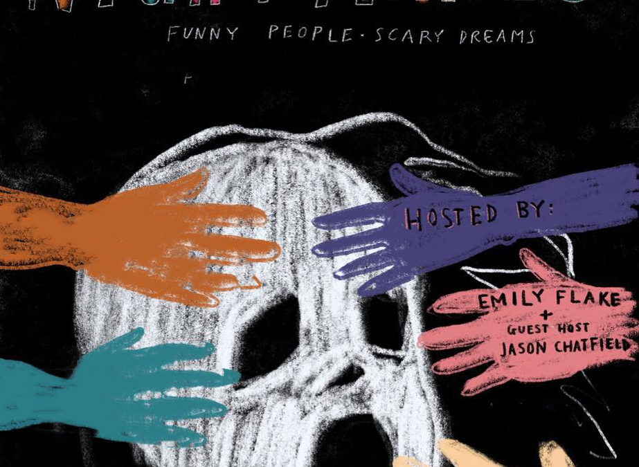 Nightmares: Funny People, Scary Dreams Ep 1: Gastor Almonte,  Hollie Harper, Doogie Horner, Sarah Cooper, hosts Emily Flake & Jason Chatfield
