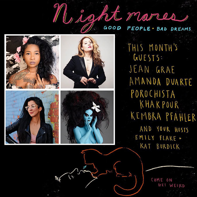 Nightmares: Funny People, Scary Dreams Ep 3: Porochista Khakpour, Jean Grae, Kembra Pfahler, Amanda Duarte & hosts Emily Flake & Kat Burdick