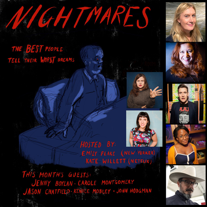 Nightmares: Funny People, Scary Dreams Ep 6: John Hodgman, Jenny Boylan, Kenice Mobley, Carole Montgomery, Jason Chatfield, Kate Willett, Emily Flake