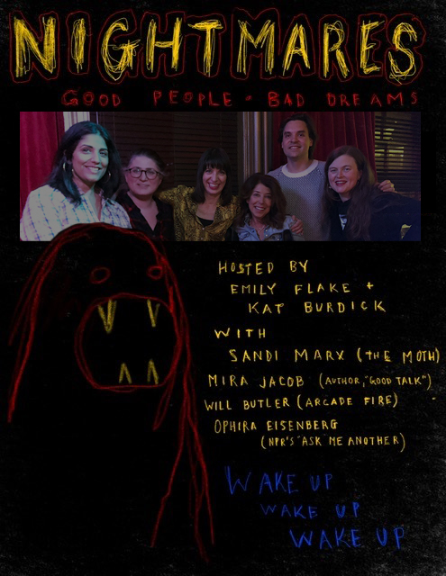 Nightmares: Funny People, Scary Dreams Ep 4: Mira Jacob, Ophira Eisenberg, Will Butler (Arcade Fire) w/ Emily Flake and Kat Burdick