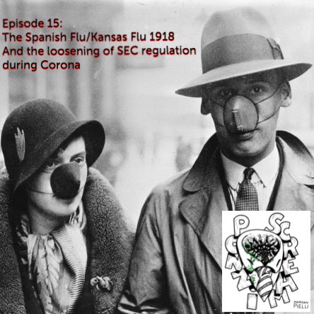 Ponzi Scream Ep 15: The Spanish Flu/Kansas Flu 1918; The loosening of SEC regulation during corona