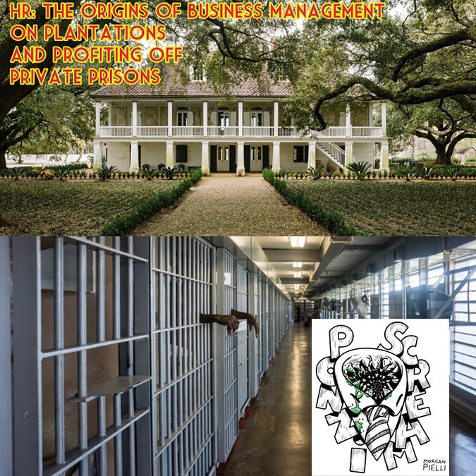 Ponzi Scream Ep 23: Human Resources: the origins of business management on plantations and profiting off private prisons