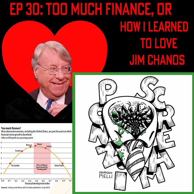 Ponzi Scream Ep 30: Too Much Finance, or How I Learned to Love Jim Chanos