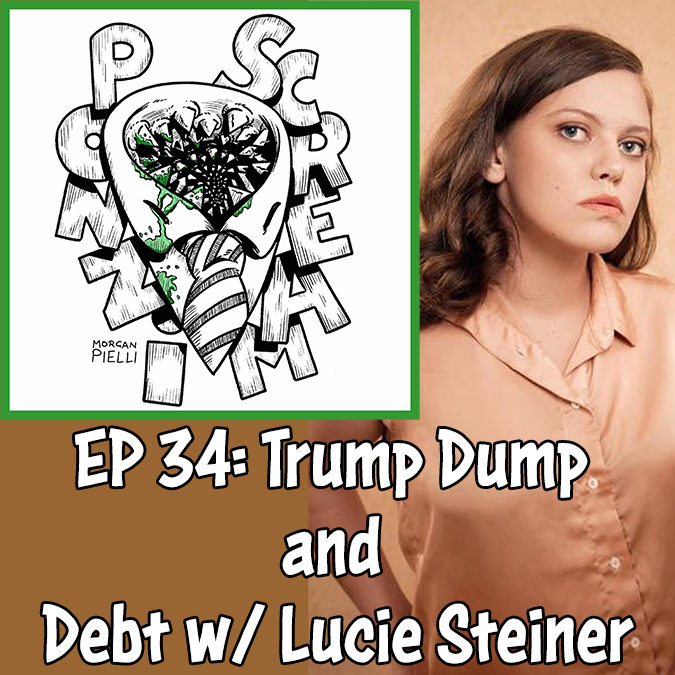 Ponzi Scream Ep. 34: Trump Dump and Debt w/ Lucie Steiner