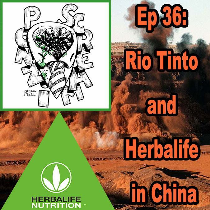 Ponzi Scream Ep 36: Rio Tinto and Herbalife in China