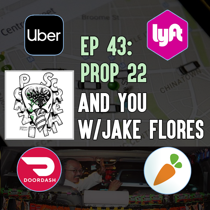Ponzi Scream Ep 43: Prop 22 and You w/Jake Flores