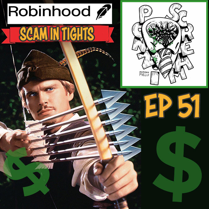 Ponzi Scream Ep 51: Robinhood: Scam in Tights