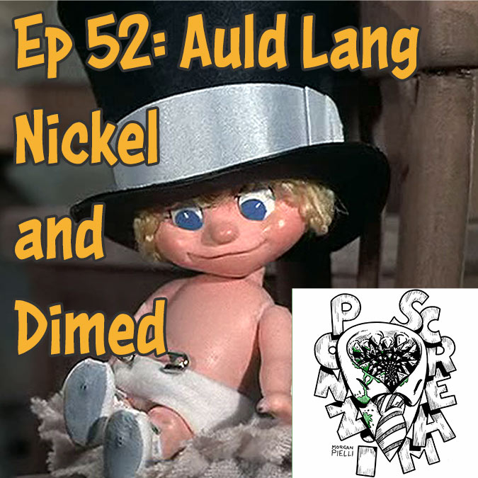 Ponzi Scream Ep 52: Auld Lang Nickel and Dimed