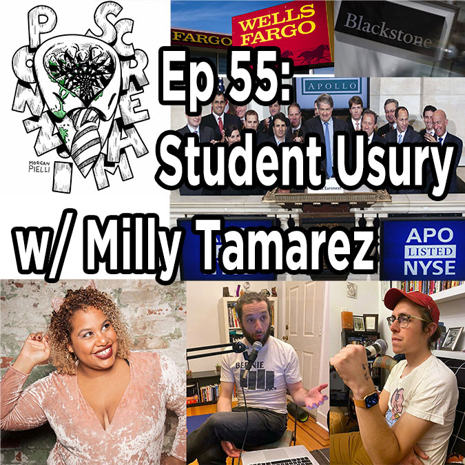 Ponzi Scream Ep. 55: Student Usury w/ Milly Tamarez