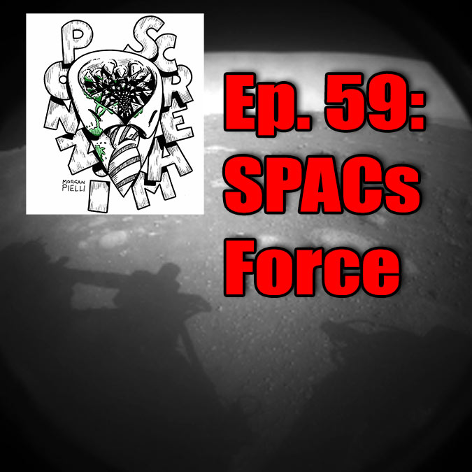 Ponzi Scream Ep 59: SPACs Force