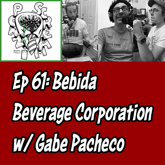 Ponzi Scream Ep 61: Bebida Beverage Corporation w/ Gabe Pacheco