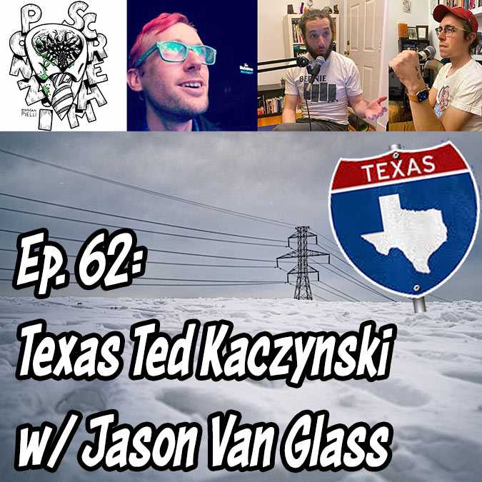 Ponzi Scream Ep 62: Texas Ted Kaczynski w/ Jason Van Glass